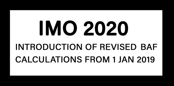 IMO 2020 – INTRODUCTION OF REVISED BAF CALCULATIONS FROM 1 JAN 2019